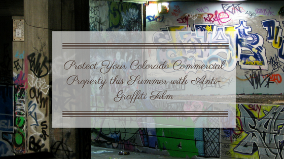 Protect Your Colorado Commercial Property this Summer with Anti-Graffiti Film