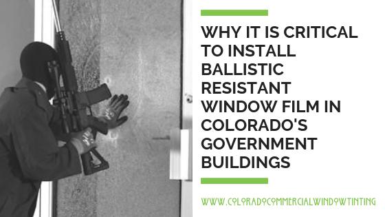 Ballistics resistant window film for government buildings colorado