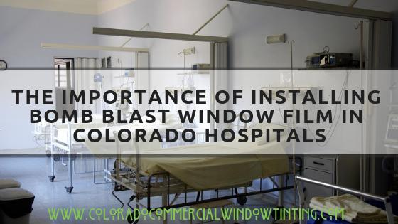 The Importance of Installing Bomb Blast WIndow Film in Hospitals colorado