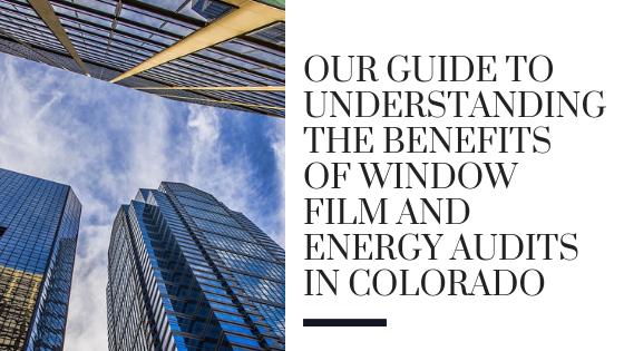 window film colorado energy audits