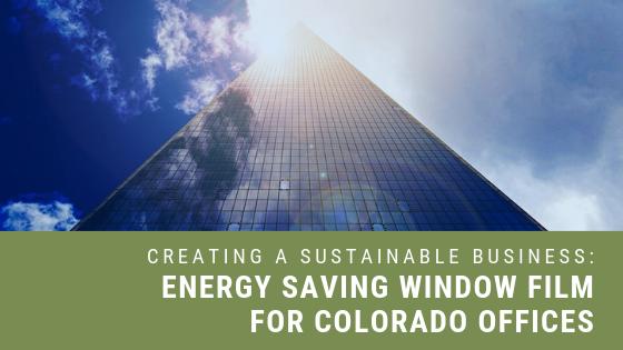 energy saving window film colorado