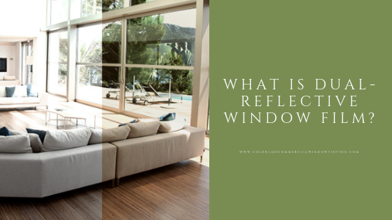 what is dual reflective window film colorado