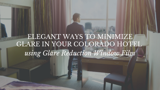 glare colorado hotel window film