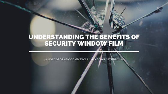 benefits security window film colorado
