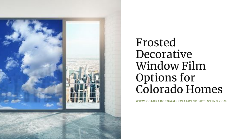frosted decorative window film options colorado