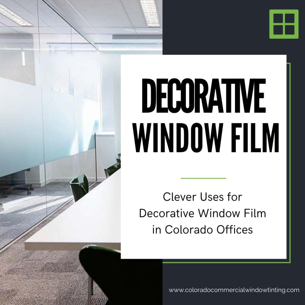 decorative window film colorado offices